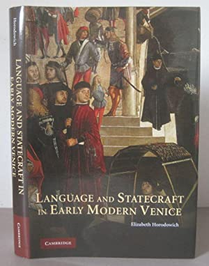 Language and Statecraft in Early Modern Venice.