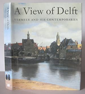 A View of Delft : Vermeer and His Contemporaries.