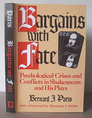 Bargains with Fate: Psychological Crises and Conflicts in Shakespeare and His Plays.