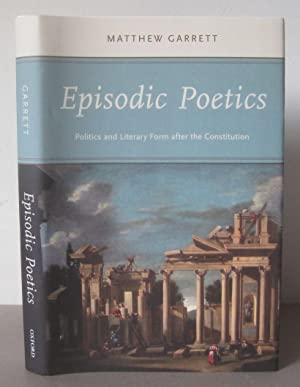 Episodic Poetics: Politics and Literary Form after the Constitution.