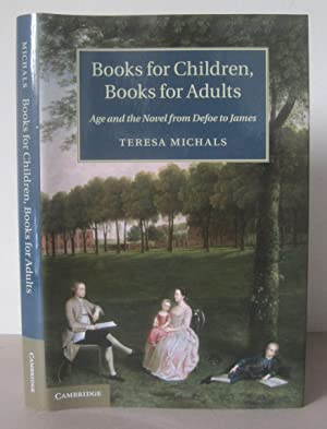 Books for Children, Books for Adults: Age and the Novel from Defoe to James.