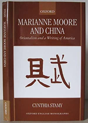 Marianne Moore and China: Orientalism and a Writing of America. [Oxford English Monographs.]