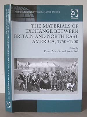 The Materials of Exchange between Britain and North East America, 1750-1900.