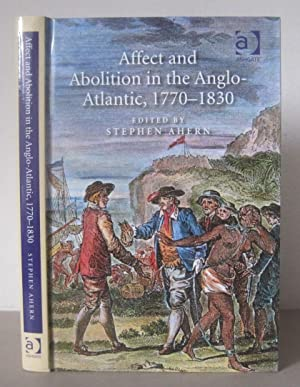 Affect and Abolition in the Anglo-Atlantic, 1770-1830.