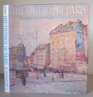The Studios of Paris: The Capital of Art in the Late Nineteenth Century.