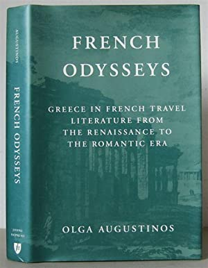 French Odysseys: Greece in French Travel Literature from the Renaissance to the Romantic Era.