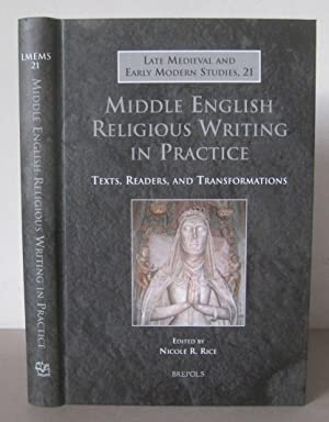 Middle English Religious Writing in Practice: Texts, Readers, and Transformations.