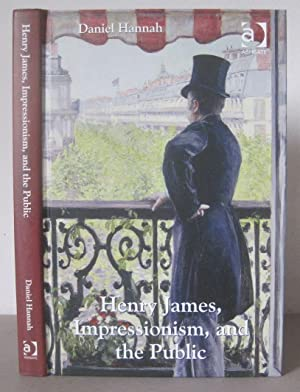 Henry James, Impressionism, and the Public.