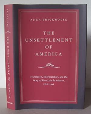 The Unsettlement of America: Translation, Interpretation, and the Story of Don Luis de Velasco, 1...
