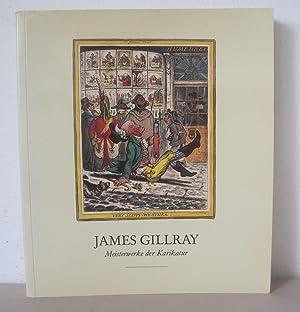 James Gillray: Meisterwerke der Karikatur.: Gillray, James 1757-1815]