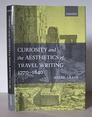 Curiosity and the Aesthetics of Travel-Writing, 1770-1840: ?From an Antique Land?