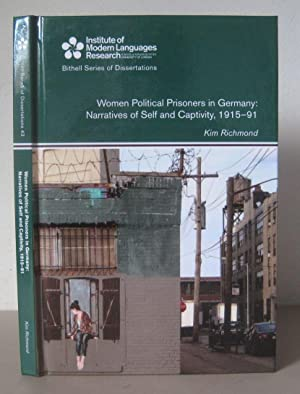 Women Political Prisoners in Germany: Narratives of Self and Captivity, 1915-91.