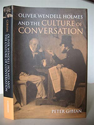 Oliver Wendell Holmes and the Culture of Conversation. [Cambridge Studies in American Literature ...