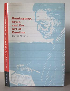 Hemingway, Style, and the Art of Emotion.