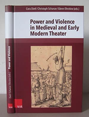Power and Violence in Medieval and Early Modern Theater.
