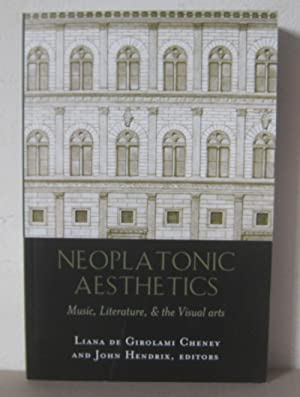 Neoplatonic Aesthetics: Music, Literature, & the Visual Arts.