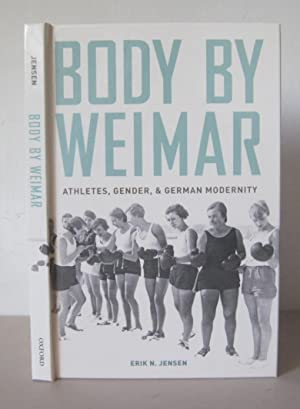Body by Weimar: Athletes, Gender, and German Modernity.