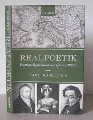 Realpoetik: European Romanticism and Literary Politics.