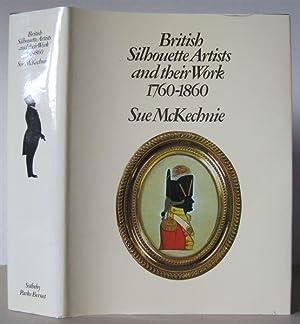 British Silhouette Artists and Their Work, 1760-1860.: McKECHNIE, SUE.