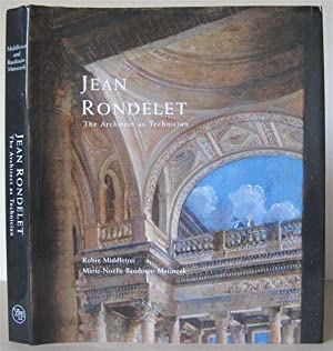 Jean Rondelet: The Architect as Technician.