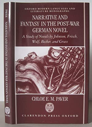 Narrative and Fantasy in the Post-war German Novel: A Study of Novels by Johnson, Frisch, Wolf, B...