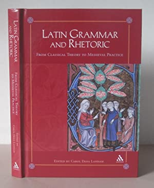 Latin Grammar and Rhetoric: From Classical Theory to Medieval Practice.