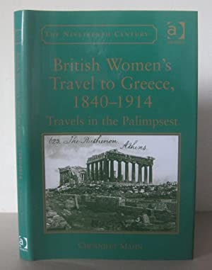 British Women?s Travel to Greece, 1840-1914: Travels in the Palimpsest.