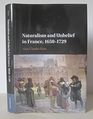 Naturalism and Unbelief in France, 1650-1729.