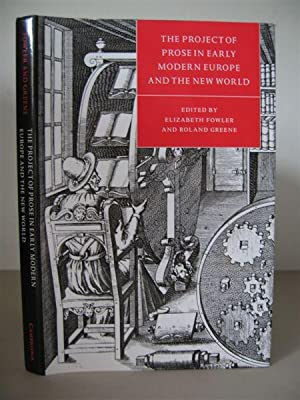 The Project of Prose in Early Modern Europe and the New World. [Cambridge Studies in Renaissance ...
