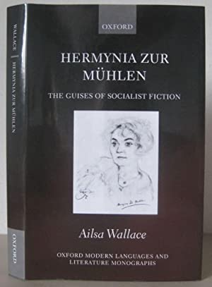 Hermynia Zur Mühlen: The Guises of Socialist Fiction [Oxford Modern Languages and Literature Mono...
