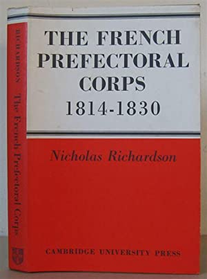 The French Prefectoral Corps 1814-1830.