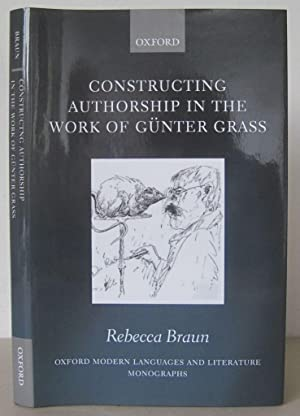 Constructing Authorship in the Work of Günter Grass. [Oxford Modern Languages and Literature Mono...