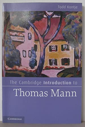 The Cambridge Introduction to Thomas Mann. [Cambridge Introductions to Literature]