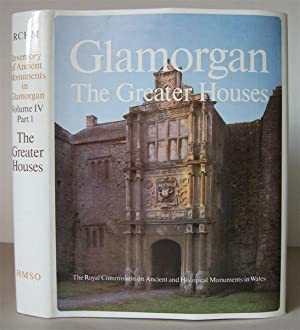 An Inventory of the Ancient Monuments Glamorgan. Volume IV: Domestic Architecture from the ...