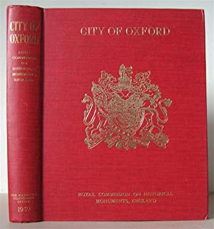 An Inventory of the Historical Monuments in the City of Oxford.: Royal Commission on Historical ...