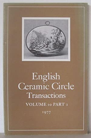 Transactions of the English Ceramic Circle: Volume 10, Part 2.