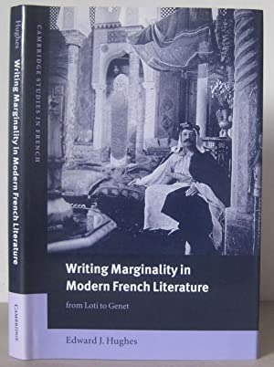 Writing Marginality in Modern French Literature from Loti to Genet. [Cambridge Studies in French.]
