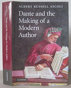 Dante and the Making of a Modern Author.