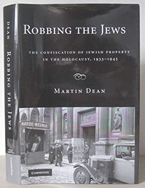 Robbing the Jews: The Confiscation of Jewish Property in the Holocaust, 1933-1945.