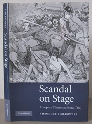 Scandal on Stage: European Theater as Moral Trial.