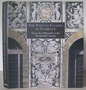 The Painted Facades of Florence: From the Fifteenth to the Twentieth Century.