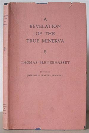 A Revelation of the True Minerva by Thomas Blenerhasset. With an Introduction and a Bibliographical...