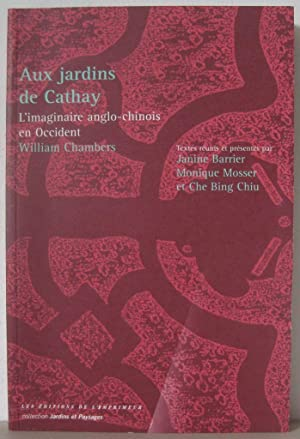 Aux jardins de Cathay : L'imaginaire anglo-chinois: CHAMBERS, Sir WILLIAM