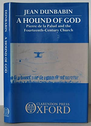 The Hound of God: Pierre de la Palud and the Fourteenth-Century Church.