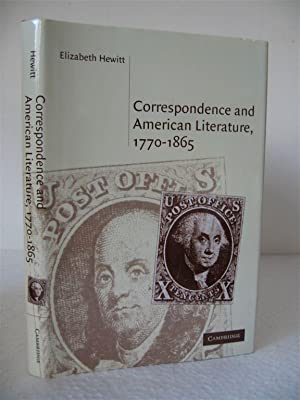 Correspondence and American Literature, 1770-1865. [Cambridge Studies in American Literature & Cu...