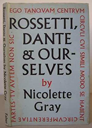 Rossetti, Dante and Ourselves.: GRAY. NICOLETTE .