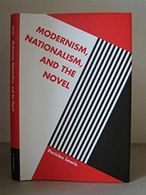 Modernism, Nationalism, and the Novel.