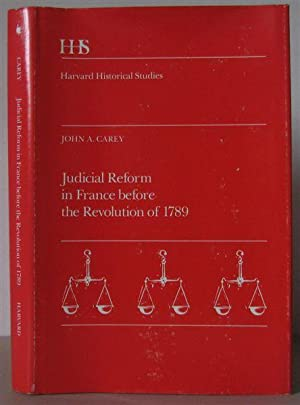 Judicial Reform in France Before the Revolution of 1789. [Harvard Historical Studies.]