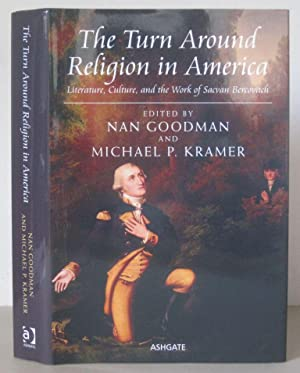 The Turn Around Religion in America: Literature, Culture, and the Work of Sacvan Bercovitch.