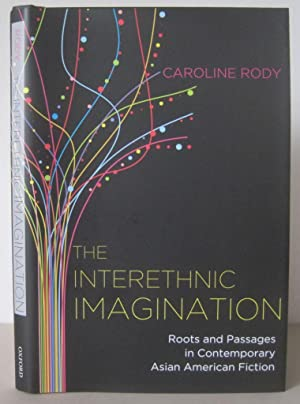 The Interethnic Imagination: Roots and Passages in Contemporary Asian American Fiction.